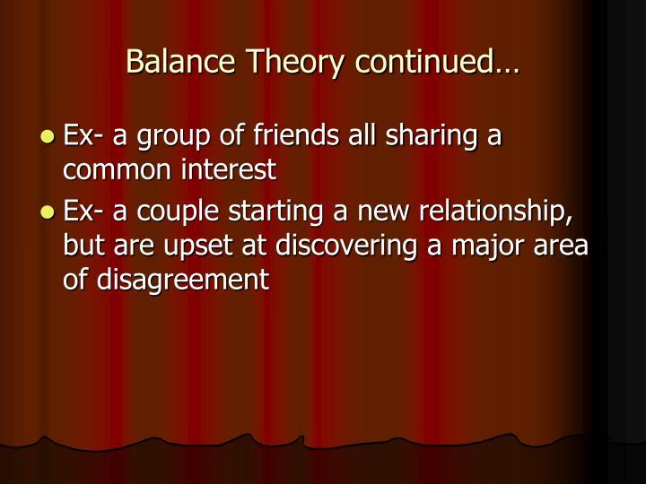 Balance Theory continued…