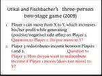 uti kal and fischbacher s three person two stage game 2009