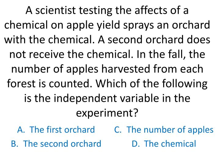 The first orchard the second orchard the number of apples the chemical