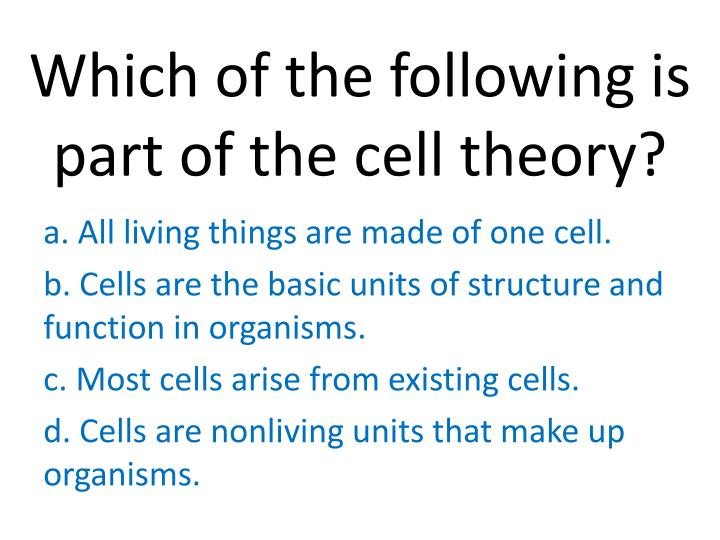 Which of the following is part of the cell theory