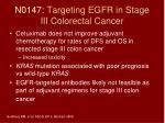 n0147 targeting egfr in stage iii colorectal cancer