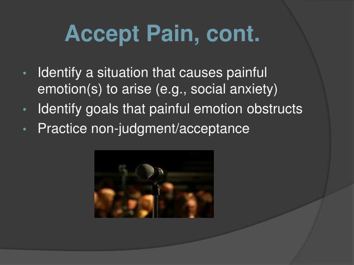 Accept Pain, cont.