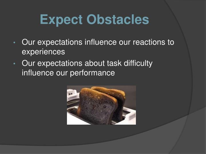 Expect Obstacles