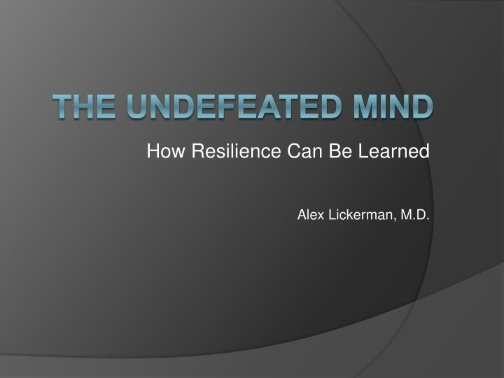 How Resilience Can Be Learned