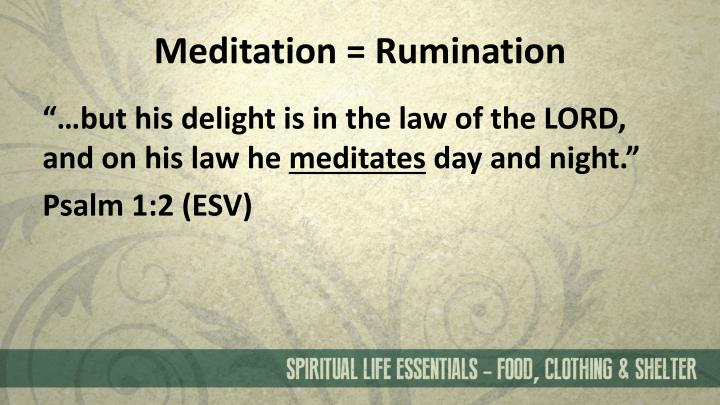 Meditation = Rumination