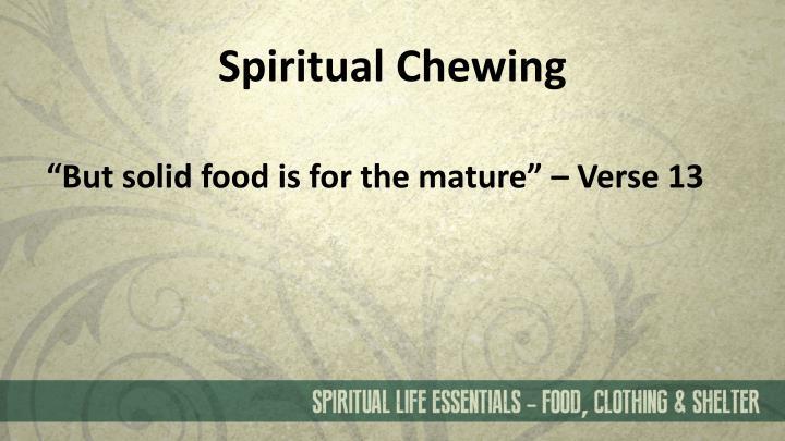 Spiritual Chewing
