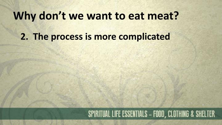 Why don't we want to eat meat
