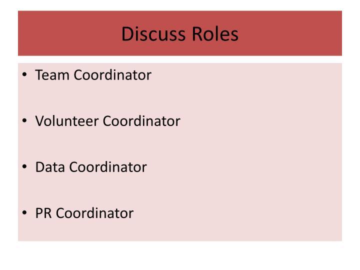 Discuss Roles