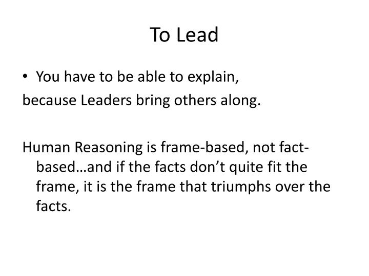 To Lead