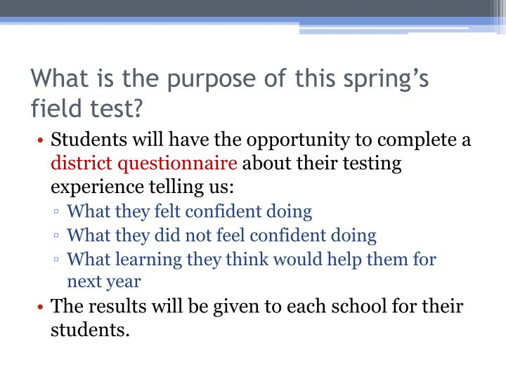 What is the purpose of this spring's field test?