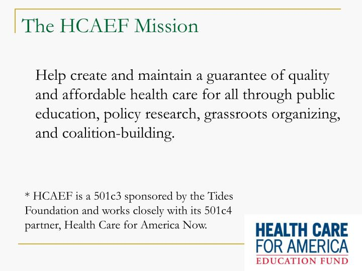 The hcaef mission