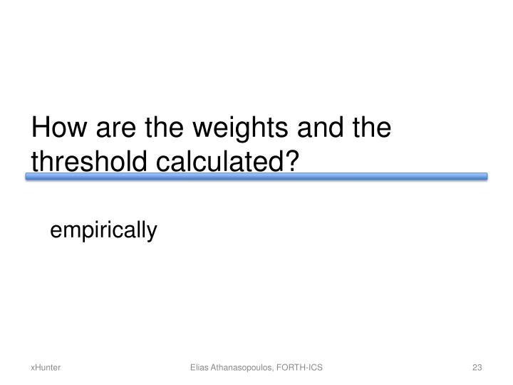 How are the weights and the threshold calculated?