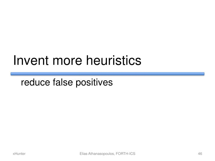 Invent more heuristics