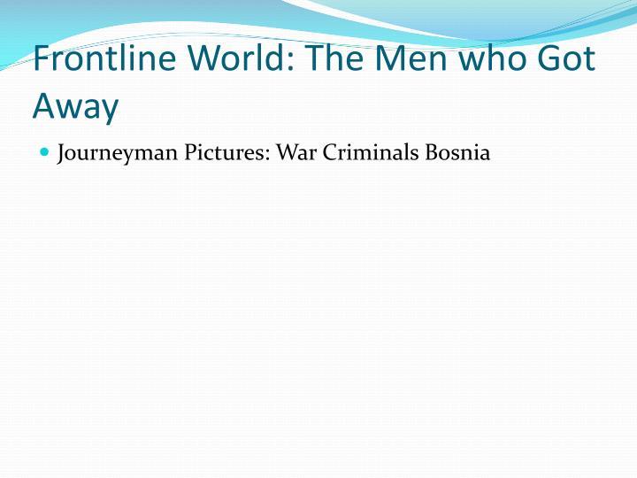 Frontline World: The Men who Got Away