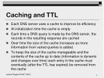 caching and ttl