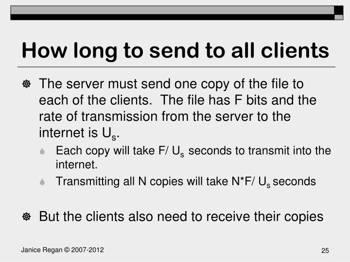 How long to send to all clients