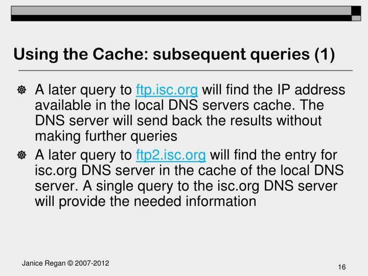 Using the Cache: subsequent queries (1)