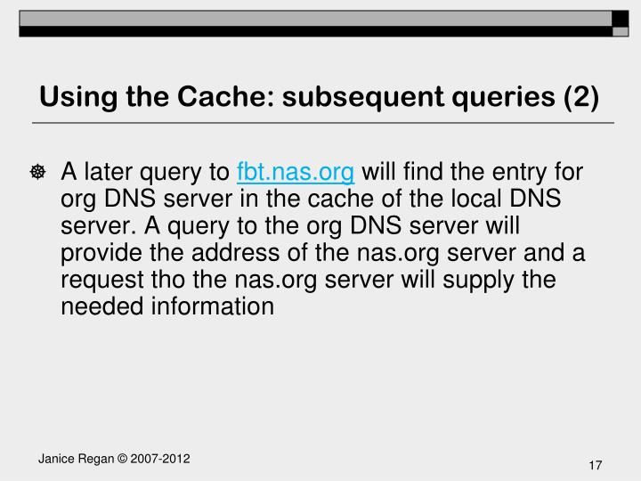 Using the Cache: subsequent queries (2)