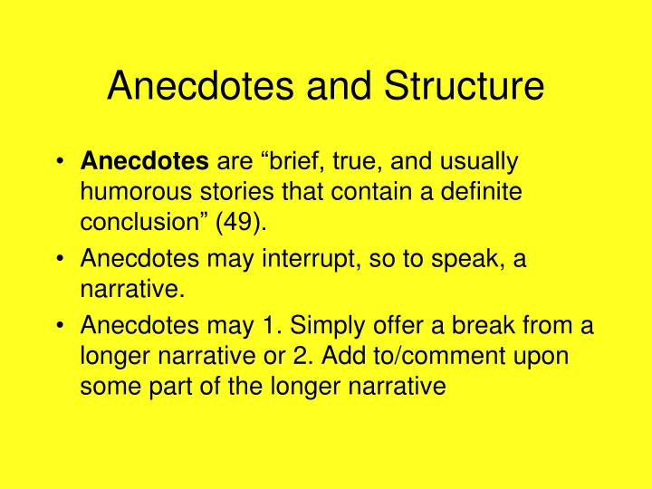 Anecdotes and Structure