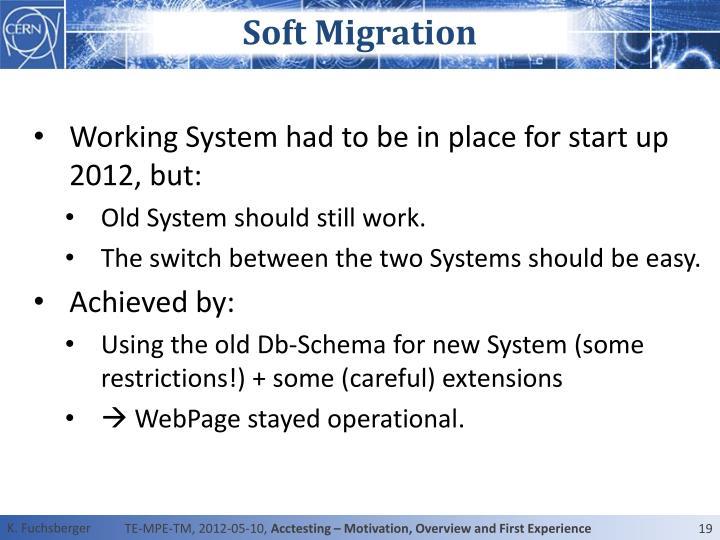 Soft Migration