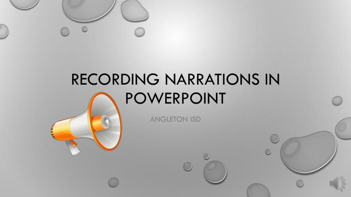 Recording narrations in powerpoint