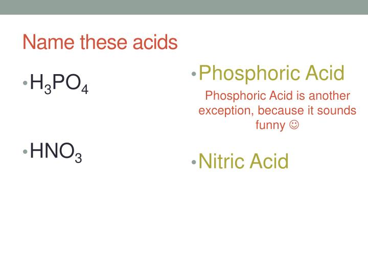 Name these acids