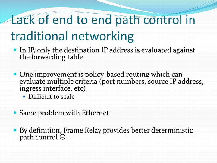 Lack of end to end path control in traditional networking