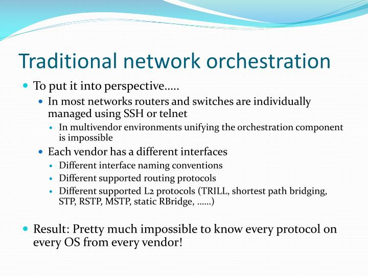 Traditional network orchestration