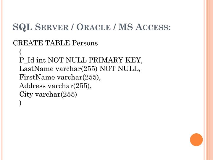SQL Server / Oracle / MS Access: