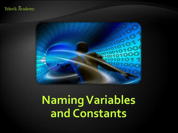 Naming Variables and Constants
