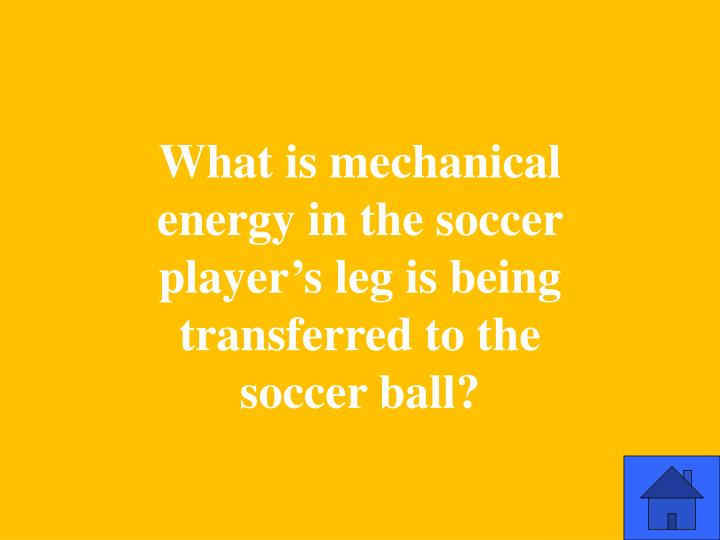 What is mechanical energy in the soccer player