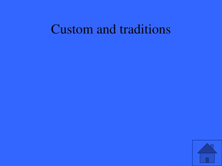 Custom and traditions