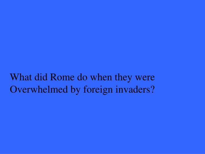 What did Rome do when they were