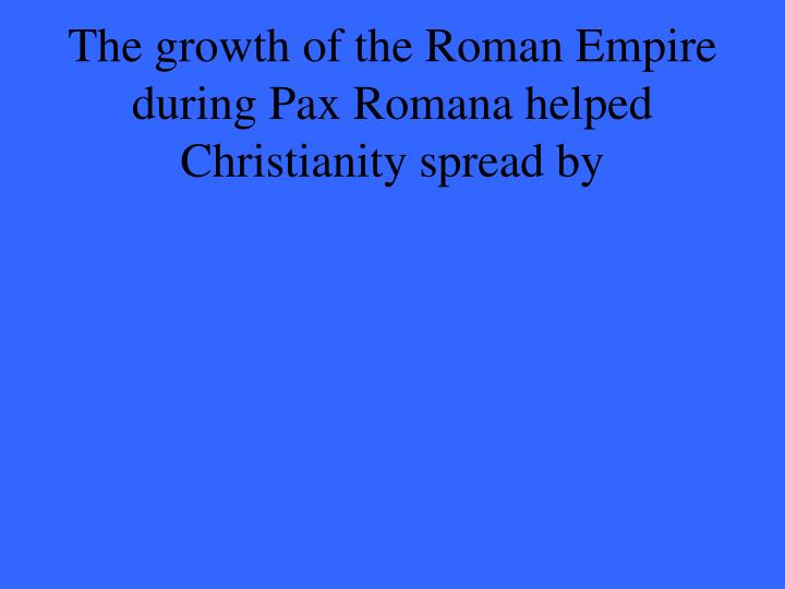 The growth of the Roman Empire during