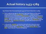 actual history 1453 1789