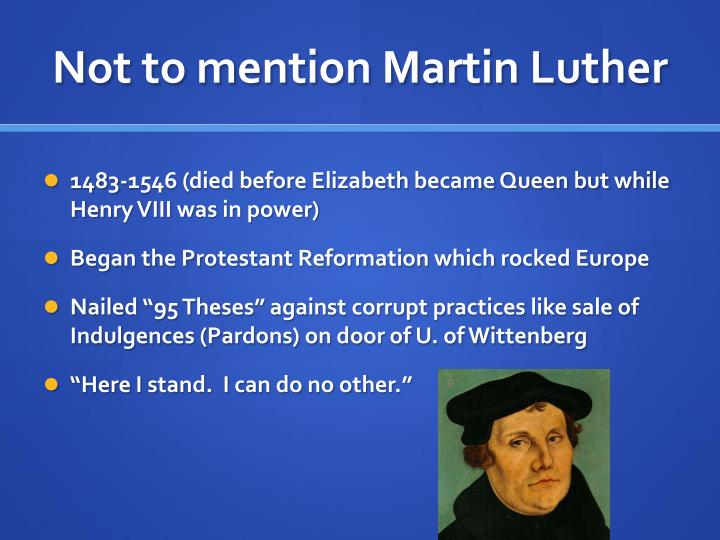 Not to mention Martin Luther
