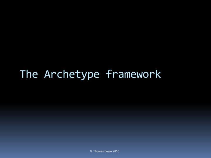 The Archetype framework