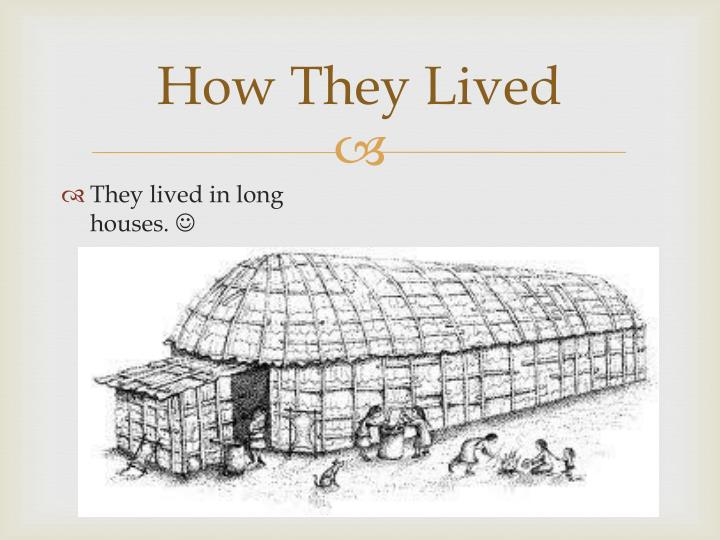 How They Lived