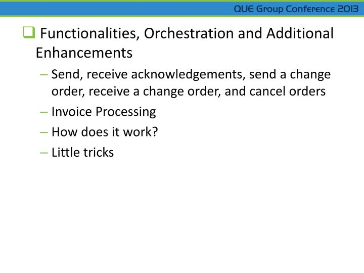 Functionalities, Orchestration and Additional