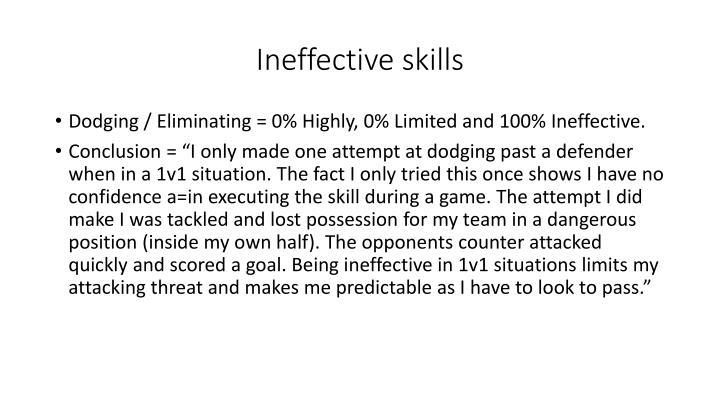 Ineffective skills