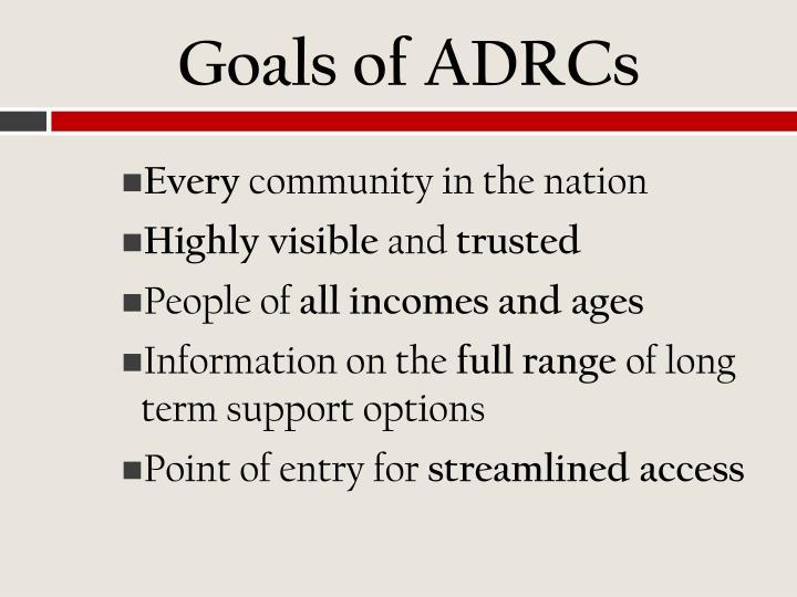 Goals of ADRCs