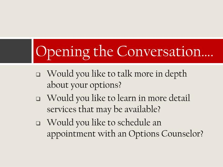 Opening the Conversation….