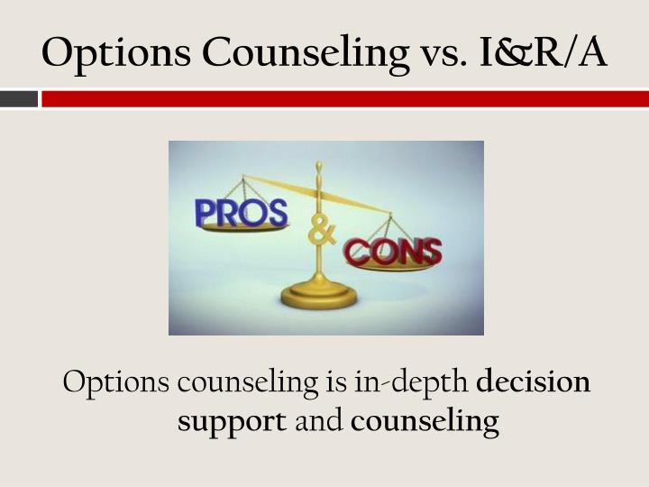 Options Counseling vs. I&R/A