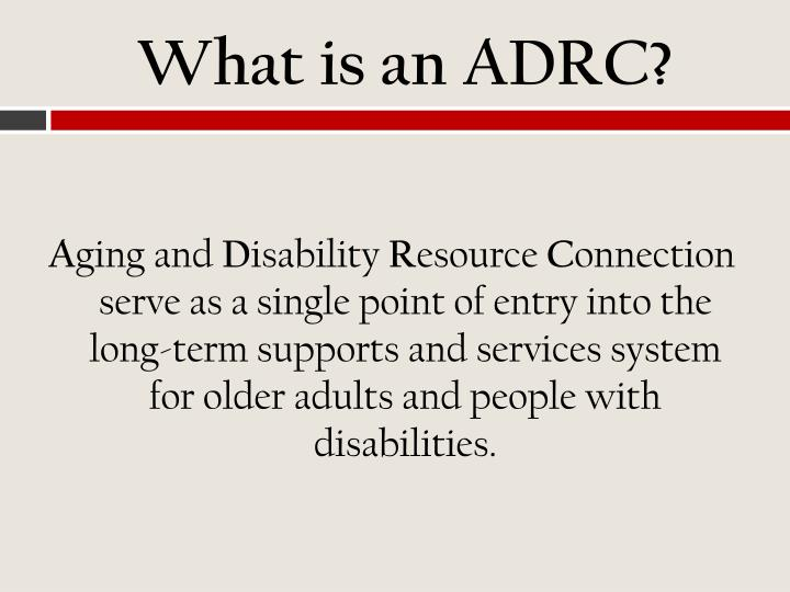 What is an ADRC?