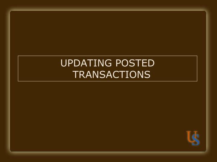 UPDATING POSTED TRANSACTIONS