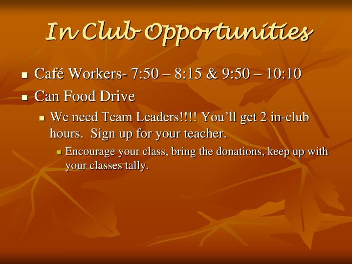 In Club Opportunities