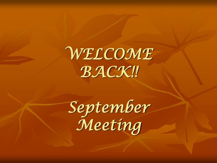 WELCOME BACK!!