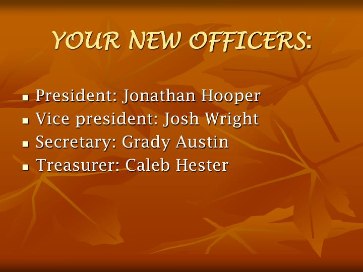 YOUR NEW OFFICERS