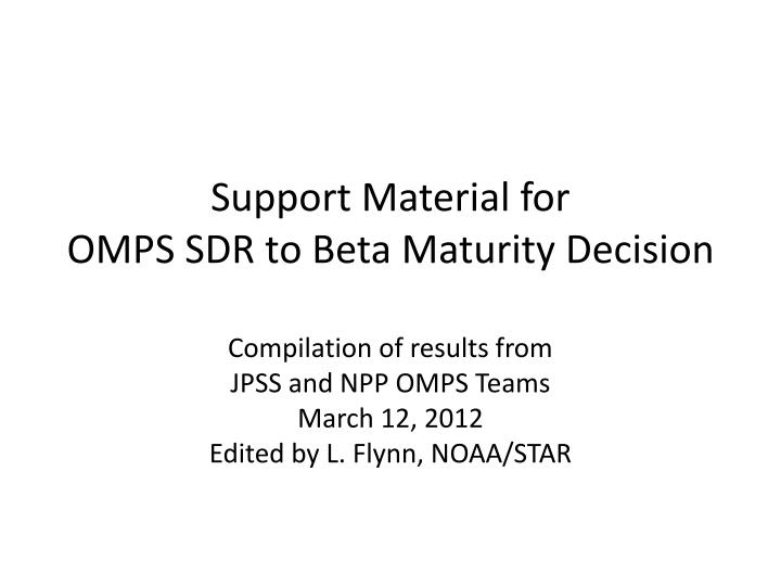 support material for omps sdr to beta maturity decision