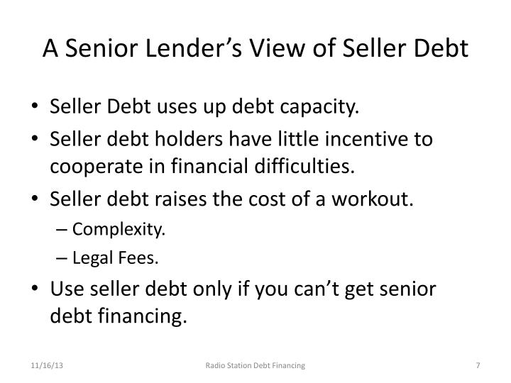 A Senior Lender's View of Seller Debt